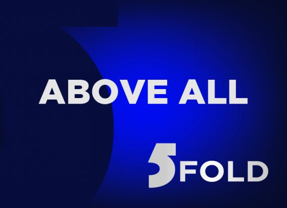 5 Fold Ministry Part 1 – Above All